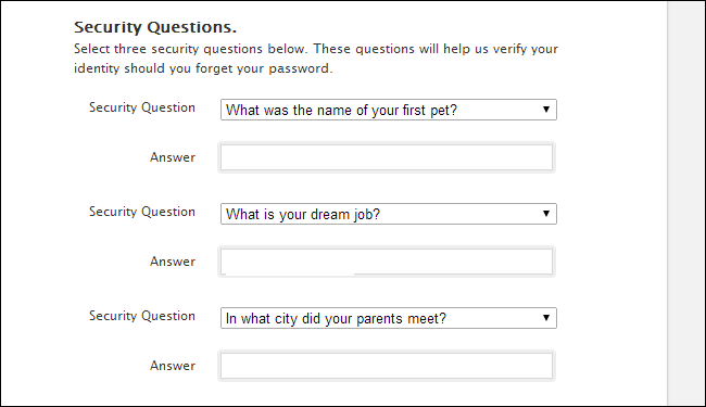 "Security questions for account creation on a website, asking ""What was the name of your first pet?"" ""What is your dream job?"" and ""In what city did your parents meet?"""